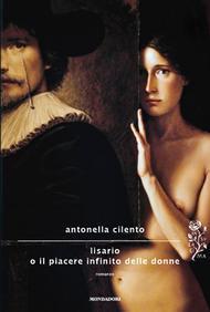 Antonella Cilento, Lisario o il piacere infinito delle donne