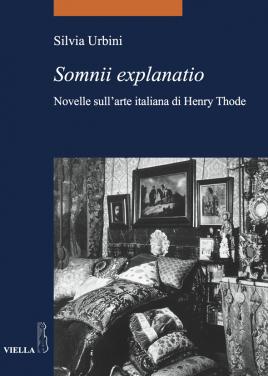 Copertina del libro: : Silvia Urbini, Somnii explanatio. Novelle sull'arte italiana di Henry Thode