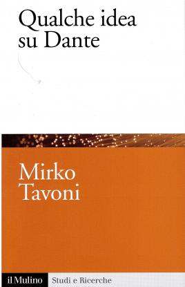 Copertina del libro di Mirko Tavoni: Qualche idea su Dante (il Mulino 2015)