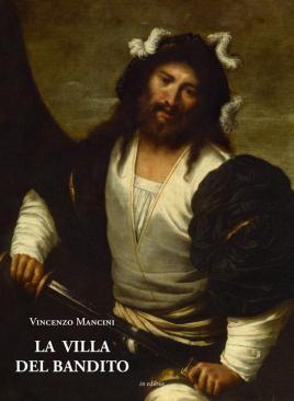 Copertina del libro di di Vincenzo Mancini: La villa del bandito