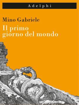 """Copertina volume """"Il Primo giorno del mondo"""" di Mimo Gabriele"""