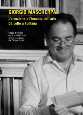 Giorgio Mascherpa. L'emozione e l'incanto dell'arte. Da Lotto a Fontana